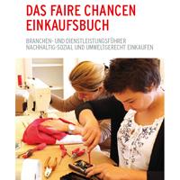 Faire Chancen Einkaufsbuch. Sozial nachhaltiges Einkaufen in Sozialen Unternehmen